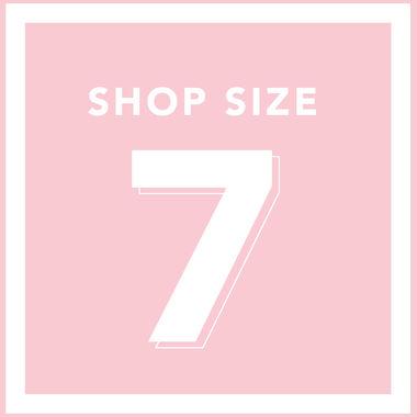 SHOP SIZE 7